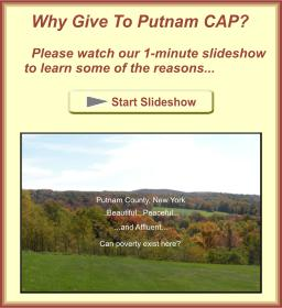 View a 1-minute slideshow that explains why you should donate to Putnam CAP